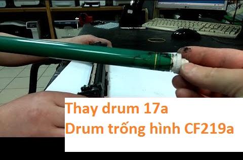 Thay trống hình drum 17a CF219a